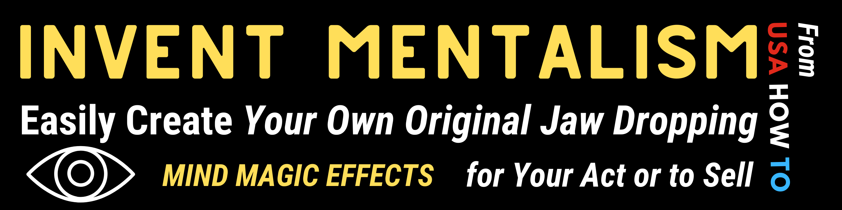 "Invent Mentalism - ""Invent Mentalism"" is the exciting new eBook about inventing your very own mental magic effects for your act or to sell."